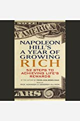 Napoleon Hill's A Year of Growing Rich: 52 Steps to Achieving Life's Rewards Audible Audiobook