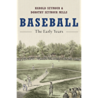 Baseball: The Early Years (English Edition)