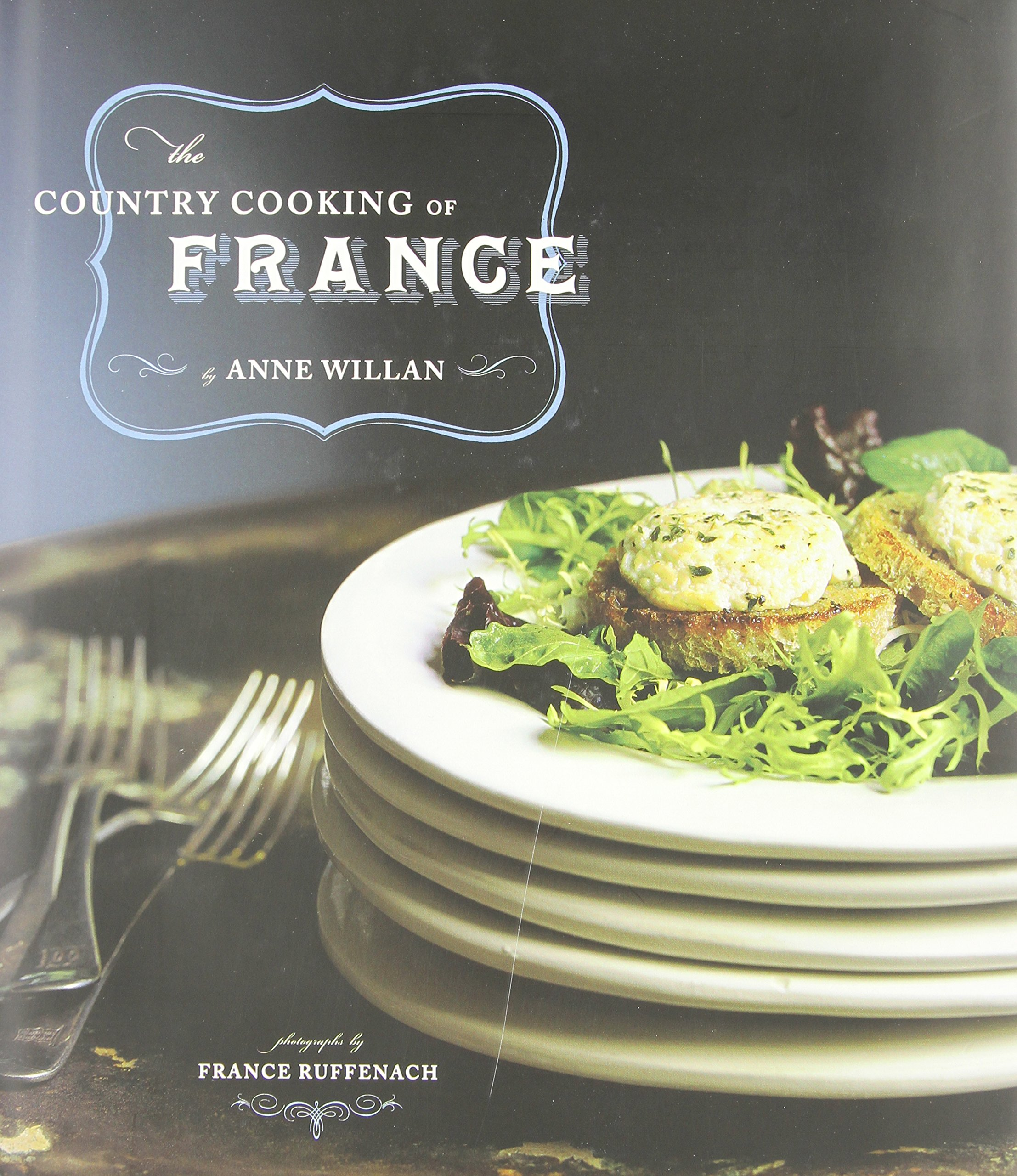 The country cooking of france anne willan france ruffenach the country cooking of france anne willan france ruffenach 9780811846462 amazon books forumfinder Image collections