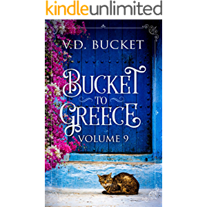 Bucket To Greece Volume 9: A Comical Living Abroad Adventure