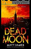 Dead Moon: Nightmares are Born (Dead Moon Post-Apocalyptic Survival Thrillers Book 1)