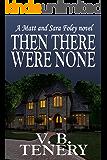 Then There Were None (Matt Foley/Sara Bradford series Book 2)