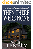 Then There Were None (Matt Foley/Sara Bradford series Book 2)