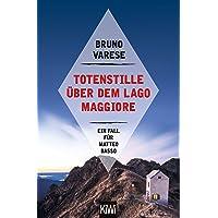 Totenstille über dem Lago Maggiore: Ein Fall für Matteo Basso (Matteo Basso ermittelt, Band 3)