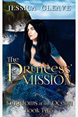 The Princess' Mission (Kingdoms of the Ocean Book 2) Kindle Edition