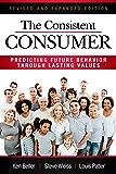The Consistent Consumer: Predicting Future Behavior Through Lasting Values