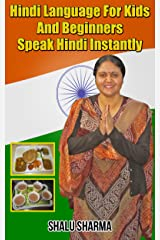 Hindi Language For Kids And Beginners: Speak Hindi Instantly (English Edition) Edición Kindle