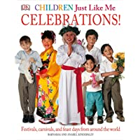Children Just Like ME: Celebrations: Festivals, Carnivals, and Feast Days from Around the World