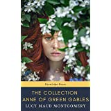 The Collection Anne of Green Gables: by L. M. Montgomery