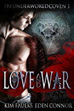 Love and War Part 1 (The Underworld Coven)