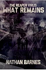 What Remains (The Reaper Virus Book 2) Kindle Edition