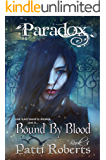 Paradox - Bound By Blood: Vampires, Witches & Dragons (Paradox series Book 3)