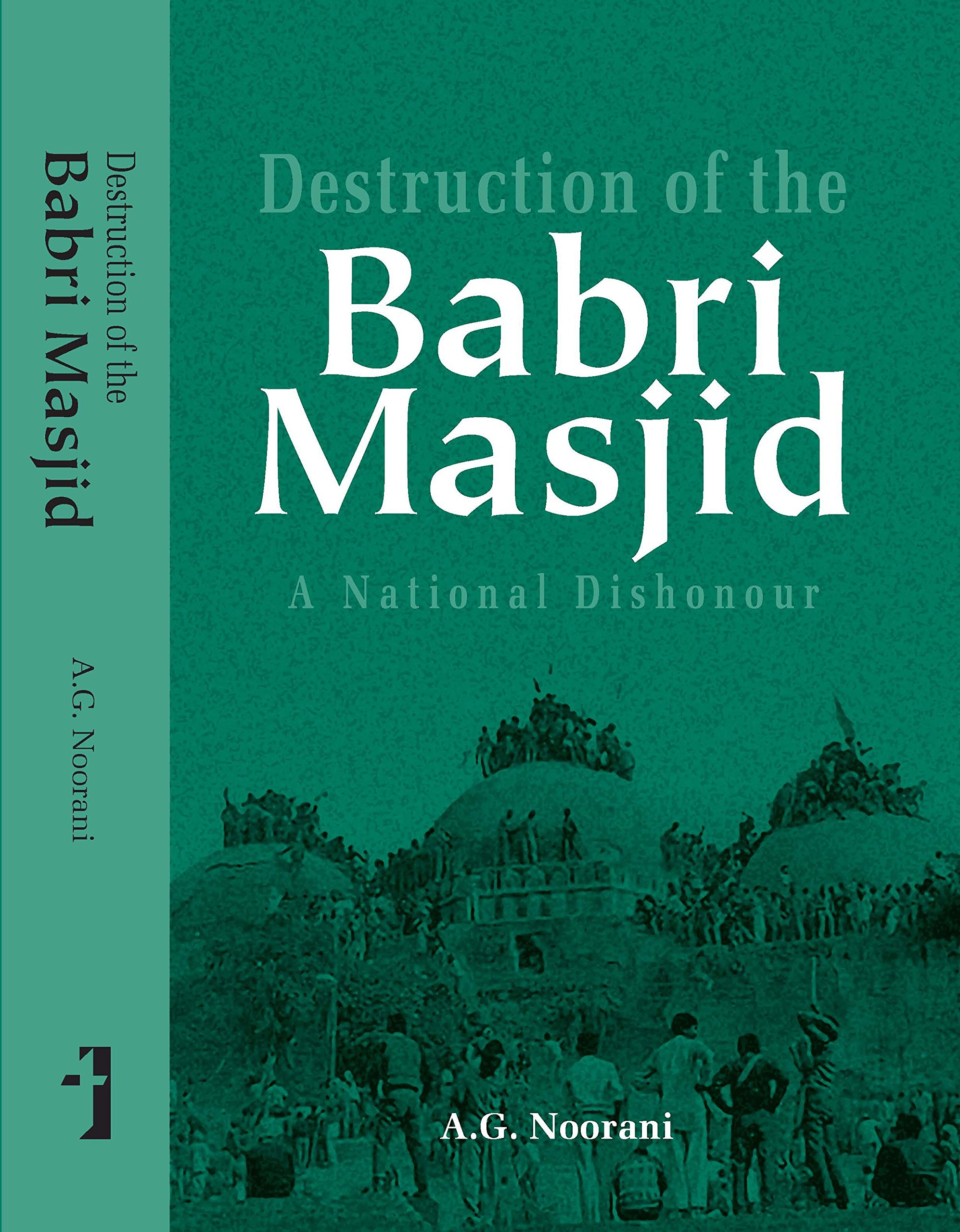 Read Online Destruction of the Babri Masjid: A National Dishonour PDF