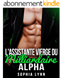 L'assistante vierge du milliardaire alpha (French Edition)