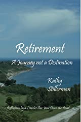 Retirement: A Journey not a Destination Kindle Edition