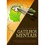 Livro de Ouro dos Gatilhos Mentais: O Guia Completo com Estratégias de Negócios e Comunicação Provadas Para Você Aplicar