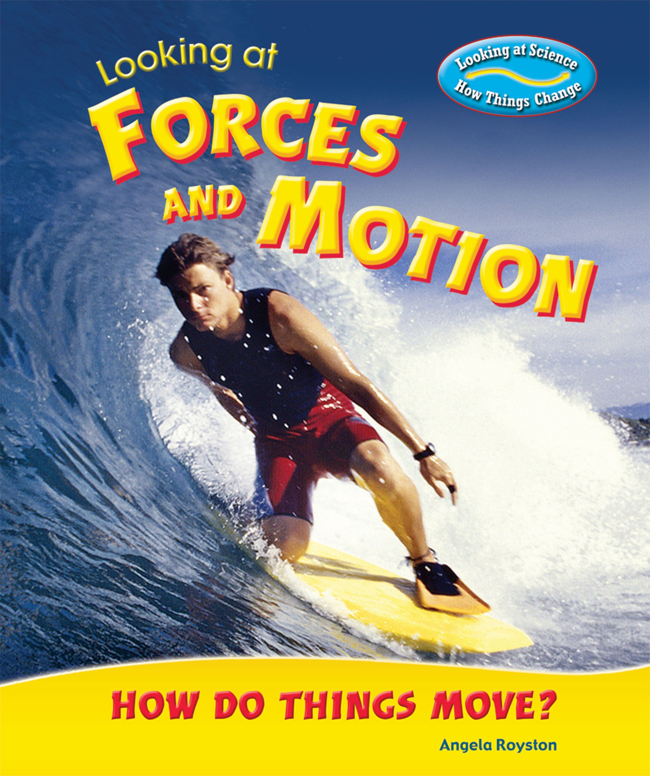 Download Looking at Forces and Motion: How Do Things Move? (Looking at Science: How Things Change) ebook