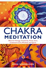 Chakra Meditation: Discover Energy, Creativity, Focus, Love, Communication, Wisdom, and Spirit Paperback