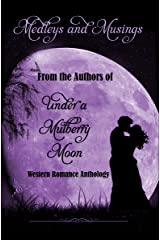 Medleys & Musings: From the Authors Of Under A Mulberry Moon