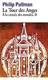 À la croisée des mondes, II:La Tour des Anges