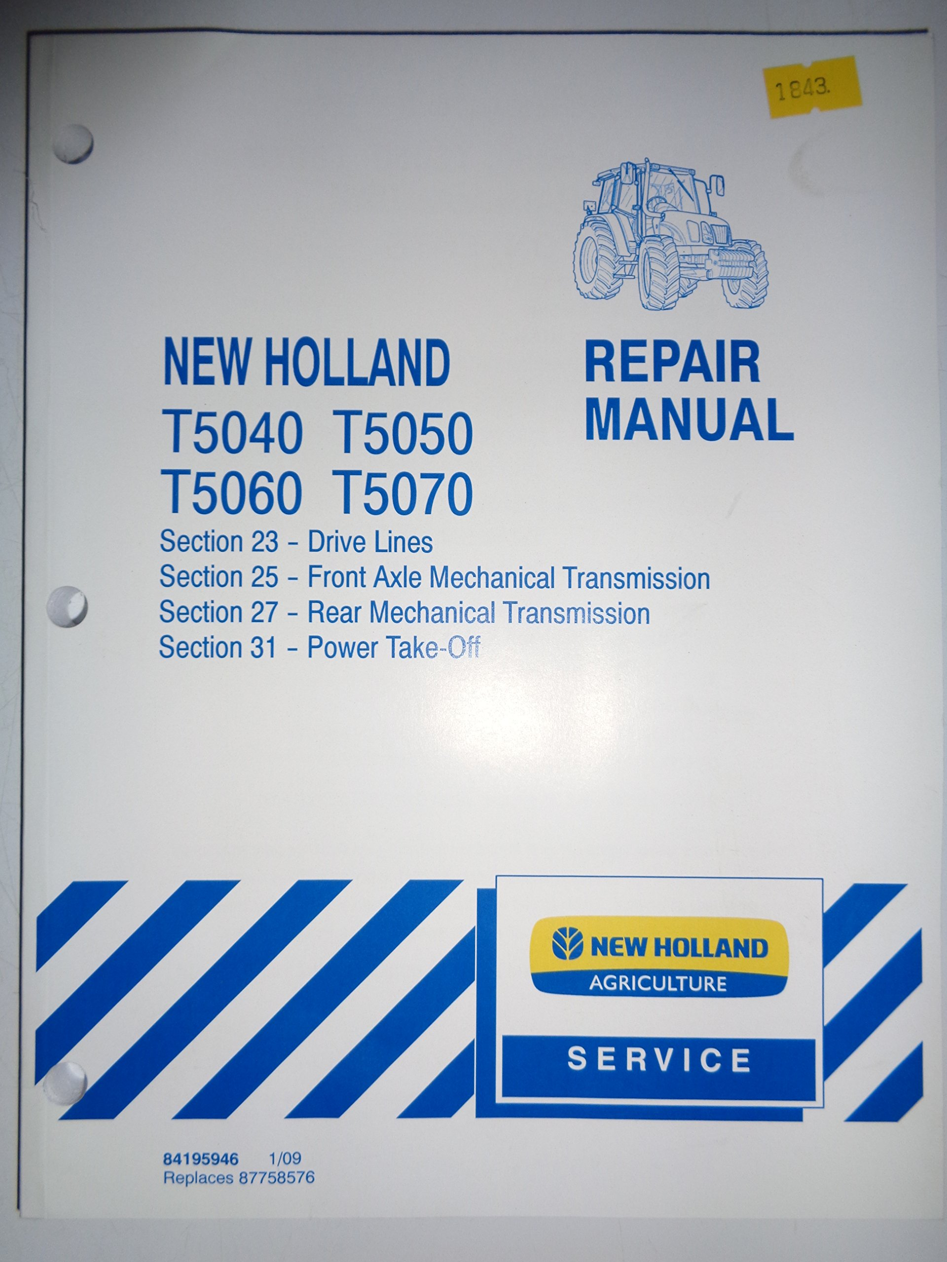 New Holland T5040 T5050 T5060 T5070 Tractor DRIVE LINES, TRANSMISSION, PTO Service  Manual 1/09: New Holland: Amazon.com: Books