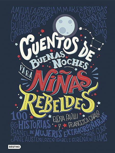 Cuentos de buenas noches para niñas rebeldes - Libros para empoderar a las niñas - Mil ideas para regalar