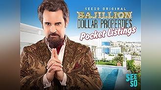 Bajillion Dollar Propertie$: Pocket Listings Season 2