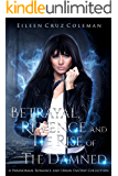 Betrayal, Revenge and The Rise of the Damned: a paranormal romance and urban fantasy collection