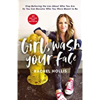 Image for Girl, Wash Your Face: Stop Believing the Lies About Who You Are So You Can Become Who You Were Meant to Be