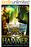 Relic: Hammer (A Kane Arkwright Supernatural Thriller) (Relics Book 2)