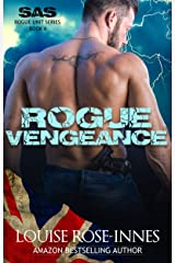 Rogue Vengeance: An Addictive Military Romance (SAS Rogue Unit Book 6) Kindle Edition