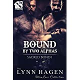 Bound by Two Alphas [Sacred Bond 1] (Siren Publishing: The Lynn Hagen ManLove Collection)