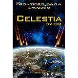 """Ep.#8 - """"Celestia: CV-02"""" (The Frontiers Saga)"""