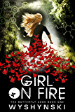 Girl On Fire (The Butterfly Code Book 1)