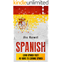 Spanish: Learn Spanish Fast! 48 Hours To Learning Spanish (But Not Mastering It) (Learn Spanish - Faster Language - German - French - Chinese - Hebrew)