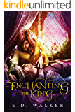 Enchanting the King: A Sleeping Beauty story... (The Beauty's Beast Fantasy Series)