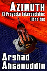 Azimuth — El Proyecto Interescisión: libro dos (Spanish Edition)