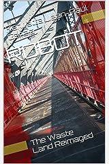 ROBOT: The Waste Land Reimaged Kindle Edition