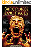 DARK PLACES, EVIL FACES Volume II