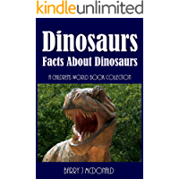 Dinosaurs (Amazing Pictures And Fun Facts Book About Dinosaurs)
