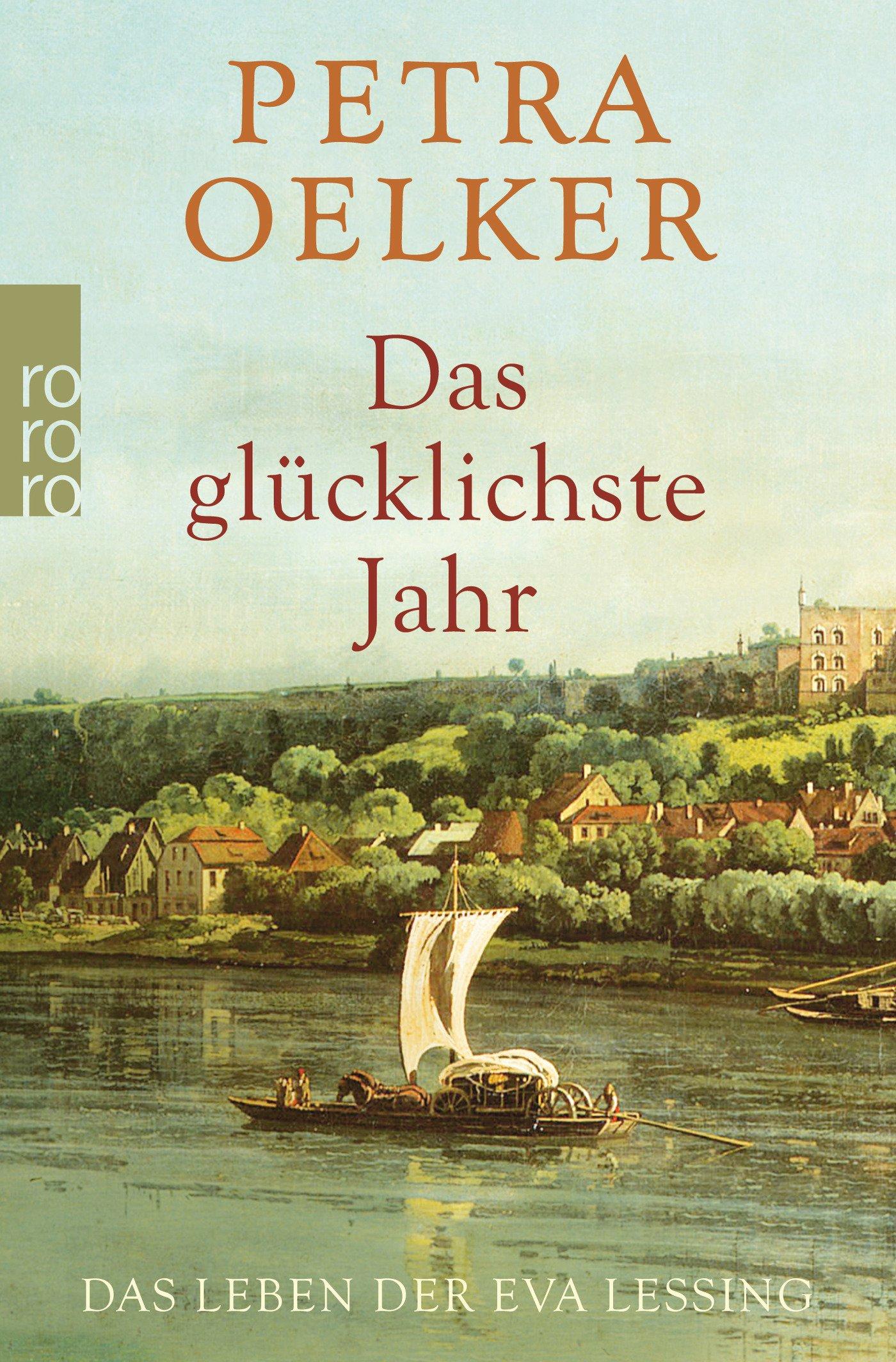 Das glücklichste Jahr: Das Leben der Eva Lessing Taschenbuch – 27. November 2015 Petra Oelker Rowohlt Taschenbuch 3499271257 Belletristik / Biographien