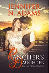 Rancher's Daughter: The Last of the Cowboys Kindle Edition