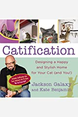 Catification: Designing a Happy and Stylish Home for Your Cat (and You!) Kindle Edition