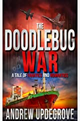The Doodlebug War: a Tale of Fanatics and Romantics (Frank Adversego Thrillers Book 3) Kindle Edition