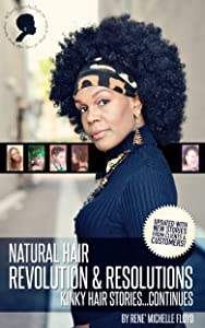 Natural Hair Revolution & Resolutions...Kinky Hair Stories~Continues