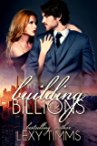 Building Billions - Part 2: Billionaire Steamy Romance