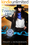Timeless Hero (Timeless Hearts Book 12)
