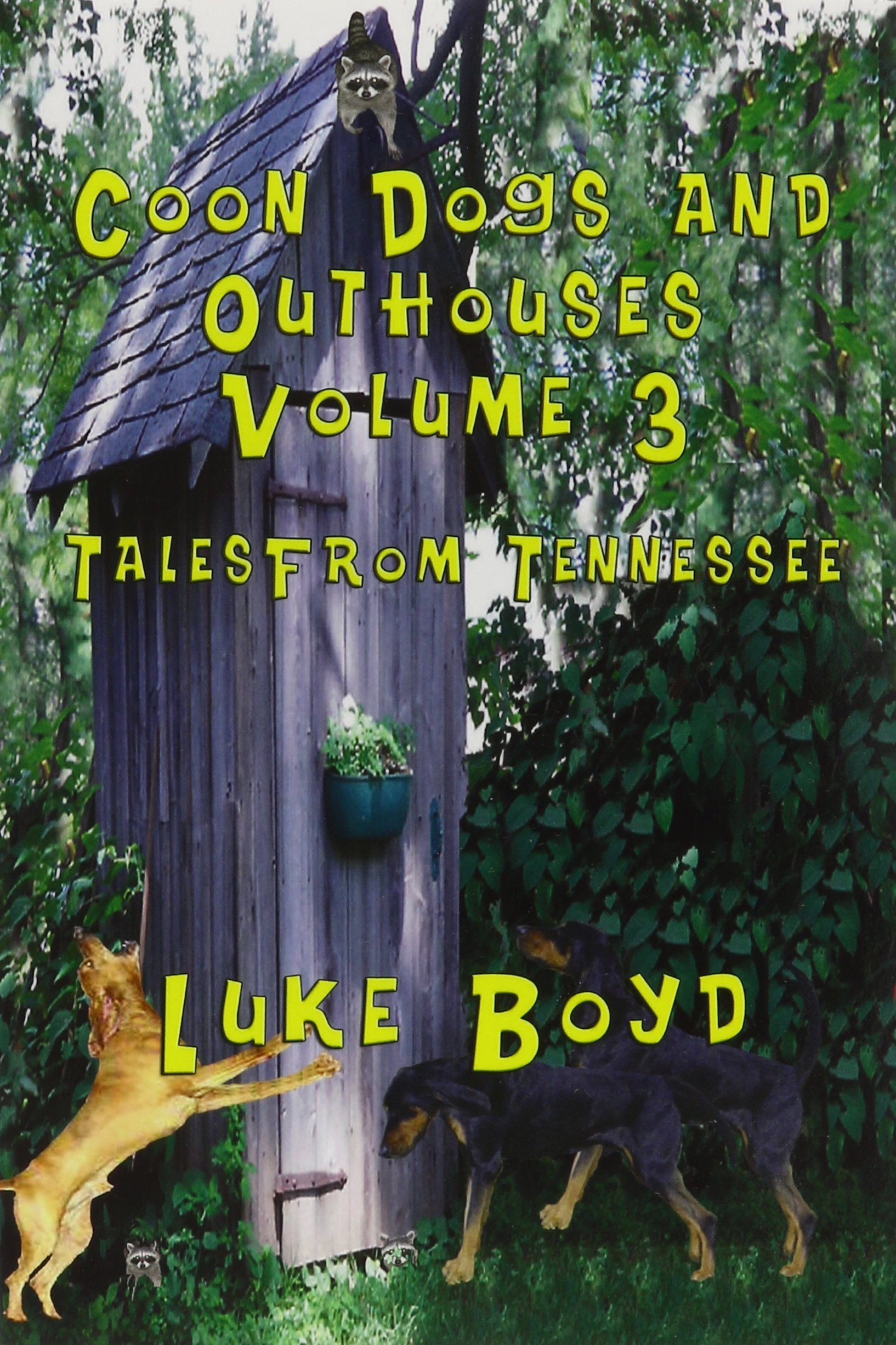Download Coon Dogs and Outhouses Volume 3 Tales from Tennessee ebook