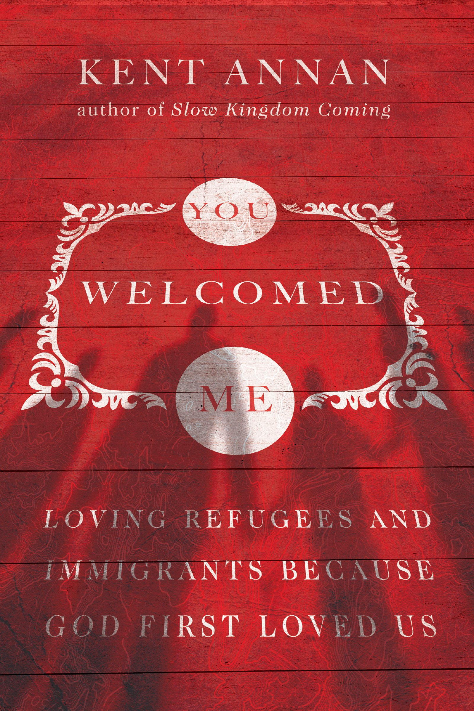 27f81b962dafe You Welcomed Me  Loving Refugees and Immigrants Because God First ...