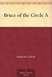 Bruce of the Circle A